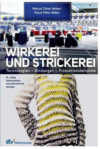 Wirkerei und Strickerei: Ein Leitfaden für Industrie und Handel (Strickmaschine Stricken)