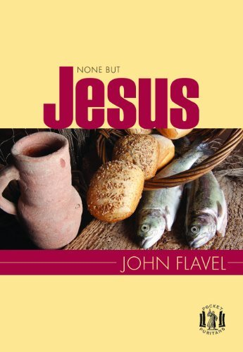 None But Jesus (Pocket Puritans) by John Flavel (2014-04-15)