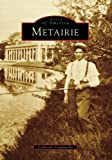 Metairie (Images of America: Louisiana) by Catherine Campanella (2008-03-12)