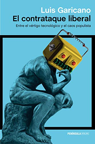 El contrataque liberal: Entre el vértigo tecnológico y el caos populista (ATALAYA)