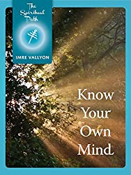 Know Your Own Mind (The Spiritual Path Series Book 4) (English Edition)