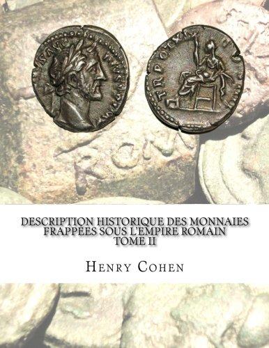 Description historique des monnaies frappées sous l'Empire romain Tome II: Communément appellées médailles impériales par Henry Cohen