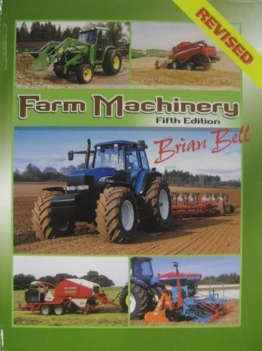 By Brian Bell - Farm Machinery (5th Revised edition)