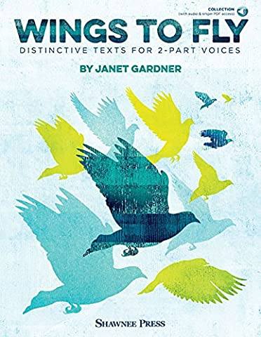 Wings to Fly: Distinctive Texts for 2-part Voices - Includes Downloadable Audio