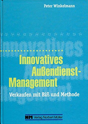 Innovatives Außendienst-Management. Verkaufen mit Biß und Methode.