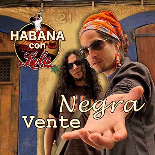Vente Negra - Habana Con Kola