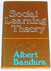 Social Learning Theory (Prentice-Hall series in social learning theory)