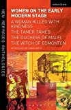 [Women on the Early Modern Stage: Woman Killed with Kindness, The Tamer Tamed, The Duchess of Malfi, The Witch of Edmonton] (By: Emma Smith) [published: April, 2014]
