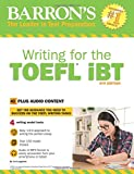 Writing for the TOEFL iBT with MP3-CD (Barron's Writing for the Toefl)