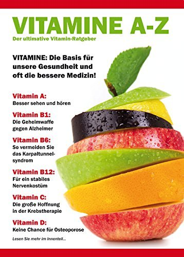 Vitamine A-Z - Der ultimative Vitamin-Ratgeber