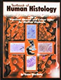 Textbook Of Human Histology With A Practical Manual And Colour Atlas For Medical Students With Diagrams For Practical Exercises
