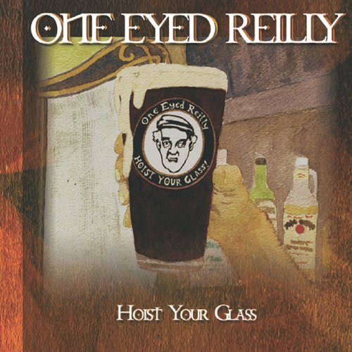 hoist-your-glass-by-one-eyed-reilly