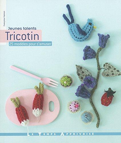 Tricotin - 25 modles pour s'amuser