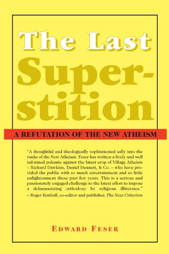 The Last Superstition: A Refutation of the New Atheism (English Edition)