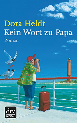 Kein Wort zu Papa: Roman