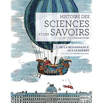 Histoire des sciences et des savoirs, t. 1. De la (1)
