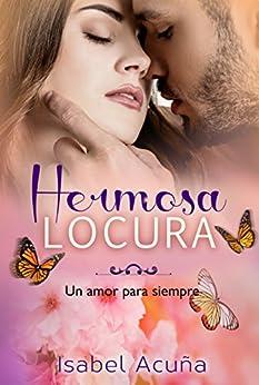 Hermosa Locura: Un Amor Para Siempre por Isabel Acuña epub