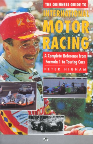 The Guinness Guide to International Motor Racing: A Complete Reference from Formula One to Touring Cars por Peter Higham