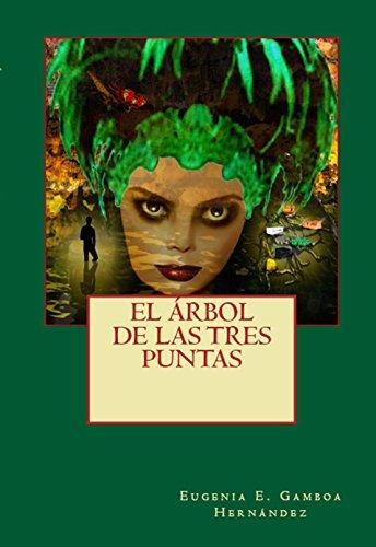 EL ÁRBOL DE LAS TRES PUNTAS (Tuukubil Lu'um nº 1) por EUGENIA ESTHER GAMBOA HERNÁNDEZ