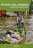 VIETNAM, LAOS, CAMBODGE, l'ancienne Indochine