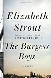 The Burgess Boys: A Novel by Strout, Elizabeth (2013) Hardcover