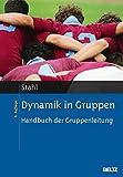 Dynamik in Gruppen: Handbuch der Gruppenleitung - Eberhard Stahl