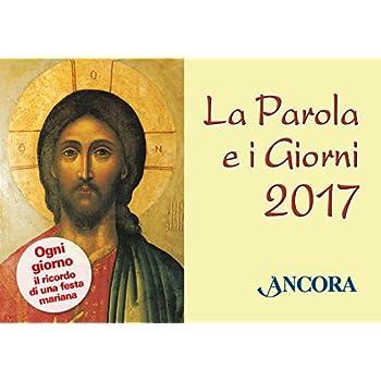 La Parola E I Giorni 2017. Rito Romano