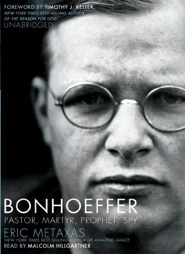Bonhoeffer: Pastor, Martyr, Prophet, Spy: A Righteous Gentile vs. the Third Reich by Eric Metaxas Published by Blackstone Audio, Inc. Unabridged edition (2010) Audio CD