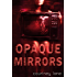 Opaque Mirrors