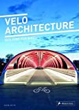 Velo City: Architecture for Bikes