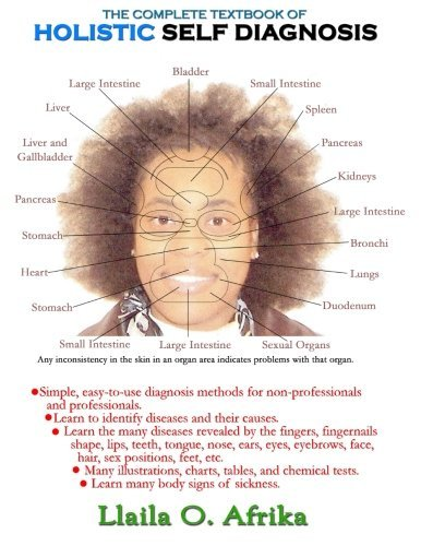 The Complete Textbook of Holistic Self Diagnosis by Llaila O. Afrika (2013-11-07)