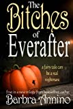The Bitches of Everafter: A fairy tale: Volume 1 (The Everafter Trilogy)