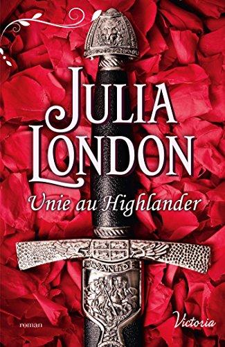 Unie au Highlander (Les mariés écossais t. 1) (French Edition)