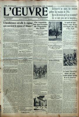 OEUVRE (L') [No 4683] du 27/07/1928 - DES MATELOTS GARDENT LES RESCAPES DU POLE - L'ALSACE PAR PLOT - ON RAPATRIE LES SURVIVANT DE L'EQUIPEE DU POLE - LE MATCH DE BOXE TUNNEY CONTRE HEENEY A NEW YORK - LE TRAITE CONDAMNANT LA GUERRE - LA FEE ELECTRICITE - MGR RUCH A TOULOUSE - LES CONDAMNES DE COLMAR - LE LANDRU MARSEILLAIS - PIERRE REY - M. HERRIOT PARLE A MIRECOURT - M. VOLDEMARAS ACCUSE LA POLOGNE DEVANT LA SOCIETE DES NATIONS - L'INCIDENT DE LANDAU