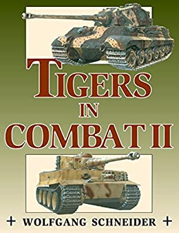 Tigers in Combat: 2 by [Schneider, Wolfgang]