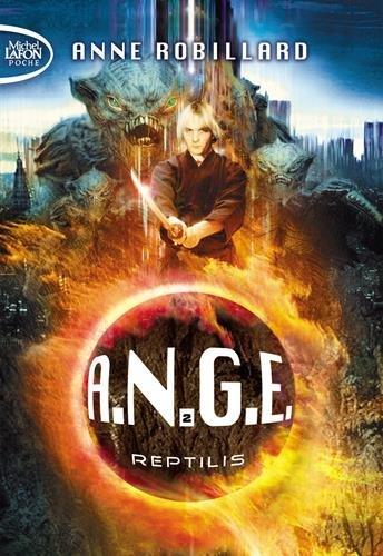 A.N.G.E., Tome 2 : Reptilis par Anne Robillard