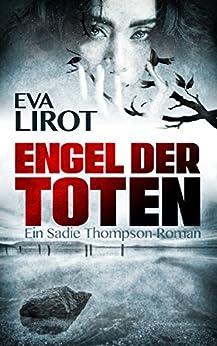 Engel der Toten (Sadie Thompson 1) von [Lirot, Eva]