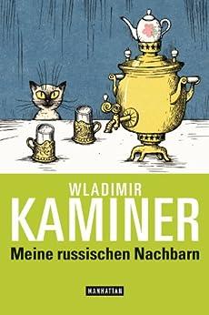 Meine russischen Nachbarn (German Edition) eBook: Wladimir Kaminer, Vitali Konstantinov