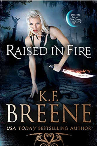 Raised in Fire (Demon Days, Vampire Nights World Book 2) (English Edition)