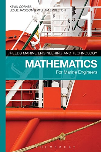 Reeds Vol 1: Mathematics for Marine Engineers (Reeds Marine Engineering and Technology, Band 1) (Series Reeds Marine Engineering)