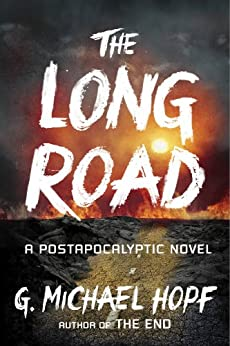 The Long Road: A Postapocalyptic Novel (The New World Series) by [Hopf, G. Michael]