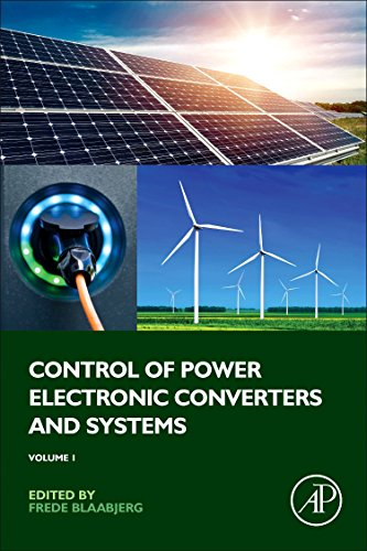Control of Power Electronic Converters and Systems: Volume 1