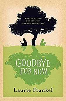 Goodbye For Now by [Frankel, Laurie]