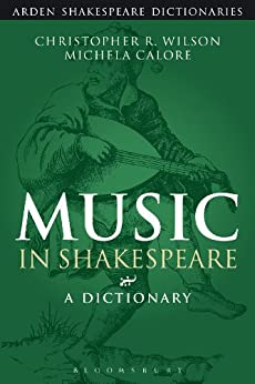 Music in Shakespeare: A Dictionary par [Wilson, Christopher R., Calore, Michela]
