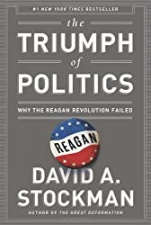 The Triumph of Politics: Why the Reagan Revolution Failed by David Stockman (2013-03-26)