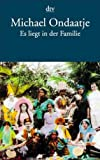 Es liegt in der Familie: Roman - Michael Ondaatje