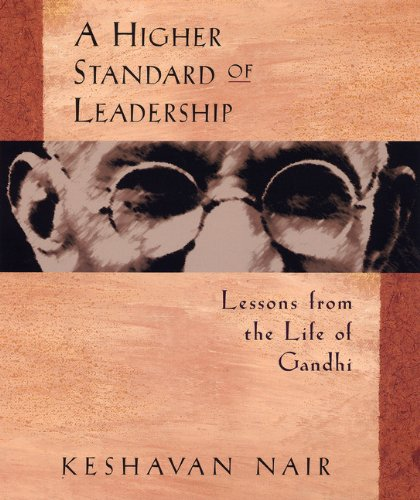 a-higher-standard-of-leadership-lessons-from-the-life-of-gandhi