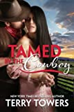 Front cover for the book Tamed By The Cowboy by Terry Towers