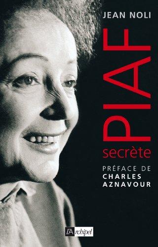 Piaf secrète (Arts et spectacle)