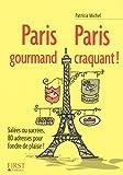 Petit livre de - Paris gourmand, Paris craquant ! (Le petit livre)